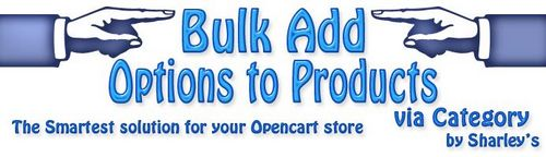 Bulk add Options to Products via Category OpenCart v1.0